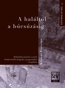 Krizsai Fruzsina - A haláltól a búcsúzásig - Halottbúcsúztató versek funkcionális kognitív pragmatikai vizsgálatai