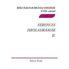 Régi Magyar Drámai Emlékek XVIII. század. Ferences Iskoladrámák II. Csíksomlyói passiójátékok 1740-1