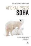 Michael Shellenberger - Apokalipszis SOHA