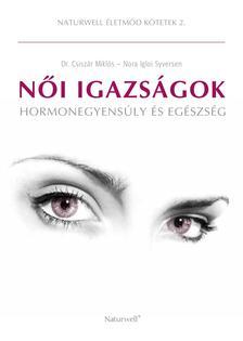 Dr. Csiszár Miklós - Nora Igloi Syversen - NŐI IGAZSÁGOKHormonegyensúly és egészség