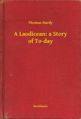 Thomas Hardy - A Laodicean: a Story of To-day [eKönyv: epub, mobi]