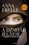 Anna Erelle - A dzsihád jegyese [eKönyv: epub, mobi]