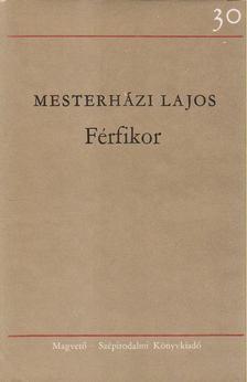 Mesterházi Lajos - Férfikor [antikvár]