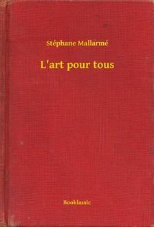 STÉPHANE MALLARMÉ - L'art pour tous [eKönyv: epub, mobi]