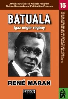 René Maran - Batuala. Igaz néger regény [eKönyv: pdf]