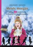 Lukács Józsefné - Ferencz Éva - Mesés mozgás - tél