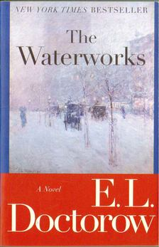E. L. Doctorow - The Waterworks [antikvár]