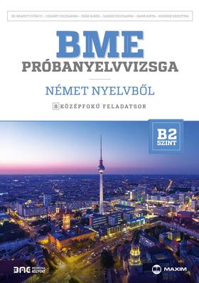 dr. Brandt Györgyi, Czigány Zsuzsanna, Deák Ágnes, Gasser Zsuzsanna, Hank Anita, Kondrik Krisztina - BME próbanyelvvizsga német nyelvből - 8 középfokú feladatsor - B2 szint (CD-melléklettel)