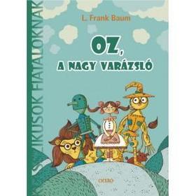 Baum L. Frank - Oz, a nagy varázsló