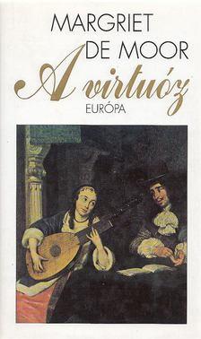 Margriet De Moor - A virtuóz [antikvár]