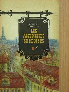 Robert Sabatier - Les allumeites suédoises [antikvár]