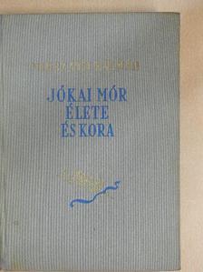 Mikszáth Kálmán - Jókai Mór élete és kora [antikvár]