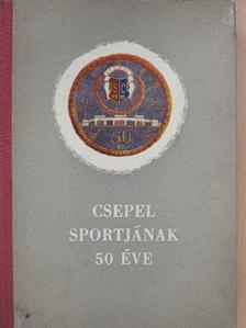 Vedres József - Csepel sportjának 50 éve [antikvár]