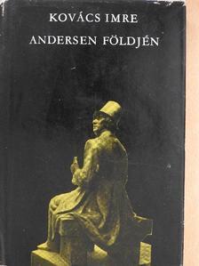Kovács Imre - Andersen földjén [antikvár]