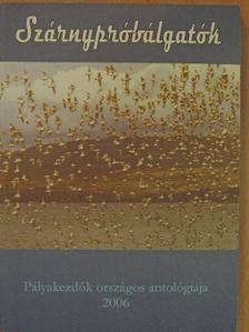 Árvái Ferenc Ödön - Szárnypróbálgatók 2006 [antikvár]
