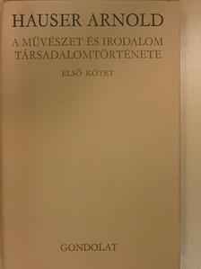 Hauser Arnold - A művészet és irodalom társadalomtörténete I. (töredék) [antikvár]