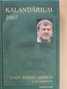 Nagy Bandó András - Kalandárium 2007 (aláírt példány) [antikvár]