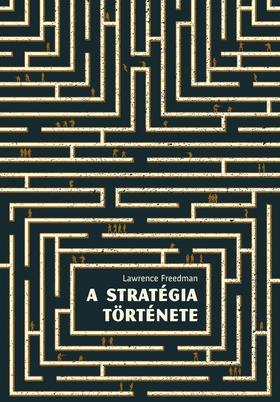 Lawrence Freedman - A stratégia története