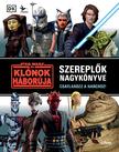 Jason Fry - Star Wars: A klónok háborúja - Szereplők nagykönyve