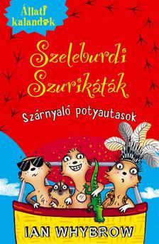 Ian Whybrow - Állati Kalandok - Szeleburdi szurikáták 3. - Szárnyaló potyautasok