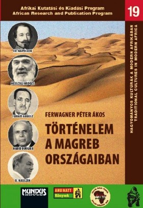 FERWAGNER PÉTER ÁKOS - Történelem a magreb országaiban [eKönyv: pdf]