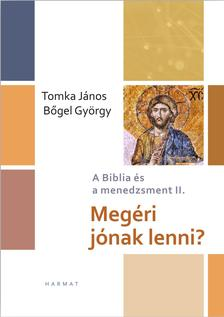 Bőgel György, Tomka János - Megéri jónak lenni?
