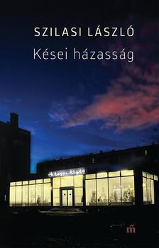 Szilasi László - Kései házasság