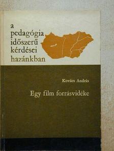 Kovács András - Egy film forrásvidéke [antikvár]