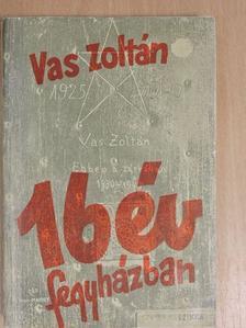Vas Zoltán - 16 év fegyházban [antikvár]