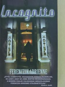 Ferenczik Adrienne - Incognito [antikvár]