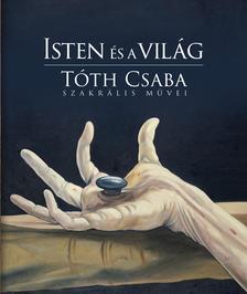 Tóth Csaba__ - Isten és a világ