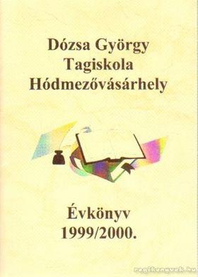 Sápi Zoltán - Dózsa György Tagiskola Hódmezővásárhely Évkönyv 1999/2000 [antikvár]