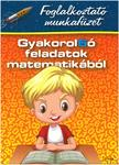DIÓSZEGINÉ NANSZÁK TIMEA-ZSÁKAY EDIT - Gyakorol6ó feladatok matematikából - 2. osztályosok számára