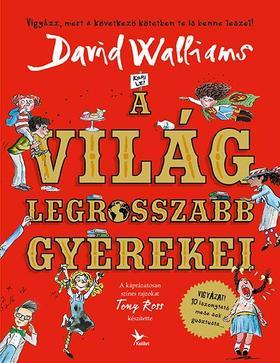 David Walliams - A világ legrosszabb gyerekei