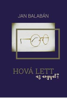 JAN BALABÁN - Hová lett az angyal?