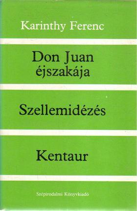 Karinthy Ferenc - Don Juan éjszakája / Szellemidézés / Kentaur [antikvár]