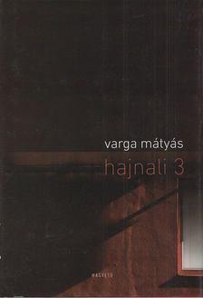Varga Mátyás - Hajnali 3 [antikvár]