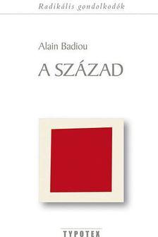 Alain Badiou - A század [antikvár]