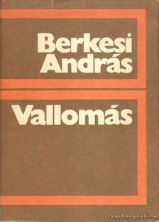 BERKESI ANDRÁS - Vallomás [antikvár]