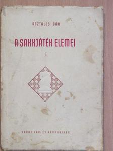 Asztalos Lajos - A sakkjáték elemei I. [antikvár]