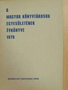 Dr. Benda Mária - A Magyar Könyvtárosok Egyesületének évkönyve 1979. [antikvár]