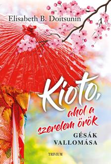 Elisabeth B. Doitsunin - Kioto, ahol a szerelem örök