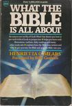 Henrietta C. Mears - What the Bible Is All About [antikvár]