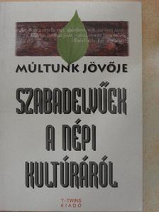 Bodor Pál - Szabadelvűek a népi kultúráról [antikvár]