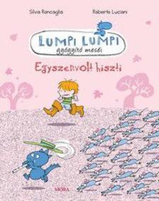 Roncaglia - Luciani - Egyszervolt hiszti - Lumpi Lumpi gyógyító meséi