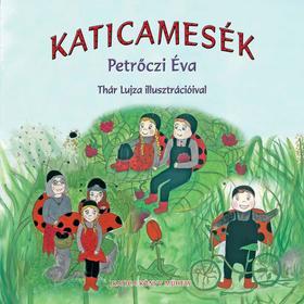 Petrőczi Éva - KATICAMESÉK