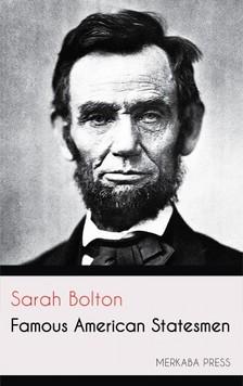 Bolton Sarah - Famous American Statesmen [eKönyv: epub, mobi]