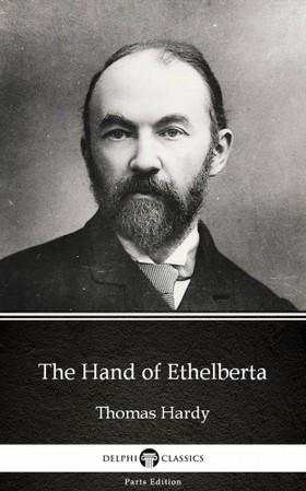 Thomas Hardy - The Hand of Ethelberta by Thomas Hardy (Illustrated) [eKönyv: epub, mobi]