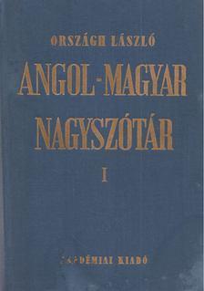 ORSZÁGH LÁSZLÓ - Angol-magyar nagyszótár I. kötet A-M [antikvár]