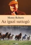 Monty Roberts - Az igazi suttogó [eKönyv: epub, mobi]
